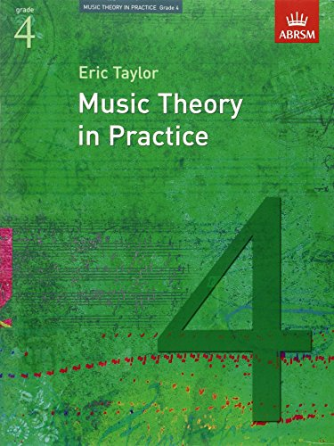 Music Theory in Practice, Grade 4 (Music Theory in Practice (ABRSM)) By Eric Taylor