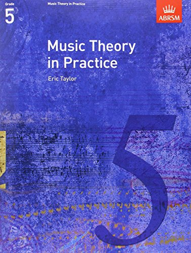Music Theory in Practice, Grade 5 (Music Theory in Practice (ABRSM)) By Eric Taylor