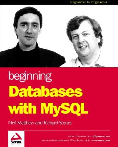 Beginning Databases with MySQL By Richard Stones