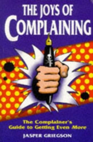 JOYS OF COMPLAINING By Jasper Griegson