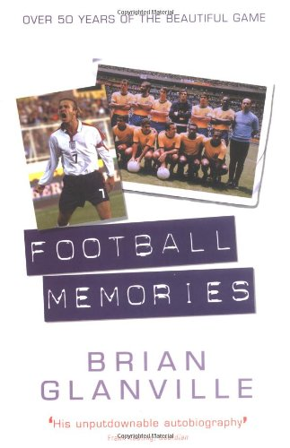 FOOTBALL MEMORIES By Brian Glanville
