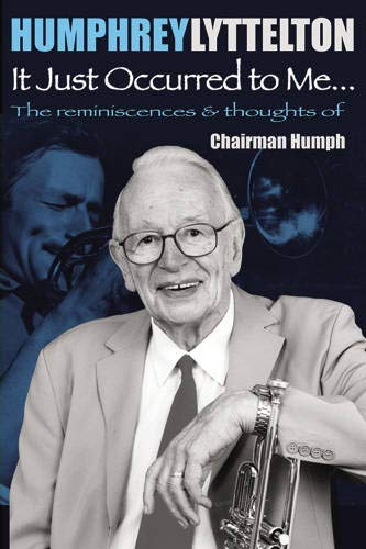 IT JUST OCCURRED TO ME By Humphrey Lyttelton