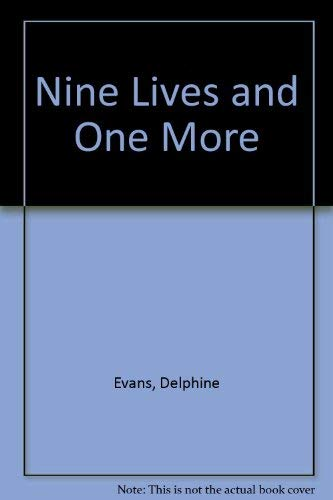 Nine Lives and One More By Delphine Evans