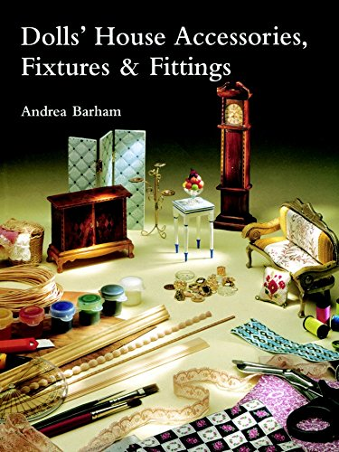Dolls' House Accessories, Fixtures and Fittings By Andrea Barham