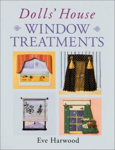 Dolls' House Window Treatments By Eve Harwood