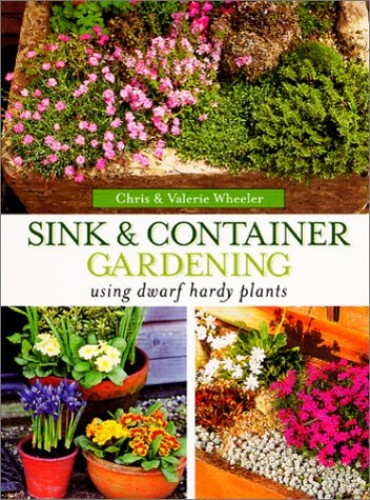 Sink and Container Gardening By Chris Wheeler