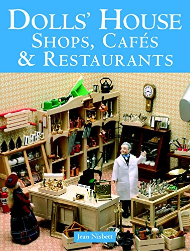 Dolls' House Shops, Cafes and Restaurants By Jean Nisbett