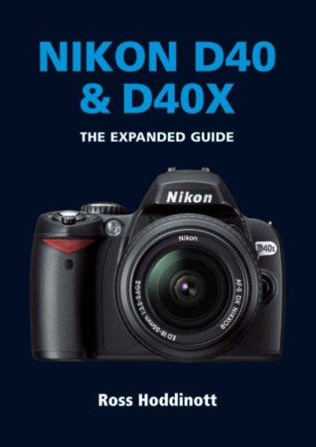Nikon D40 and D40X By Ross Hoddinott