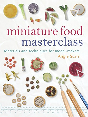 Miniature Food Masterclass By Angie Scarr