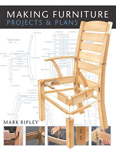 Making Furniture: Projects and Plans by Mark Ripley