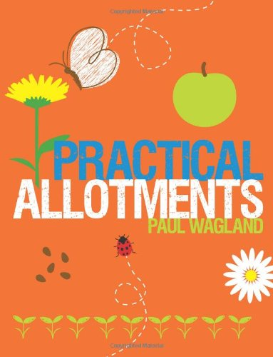 Practical Allotments by Paul Wagland