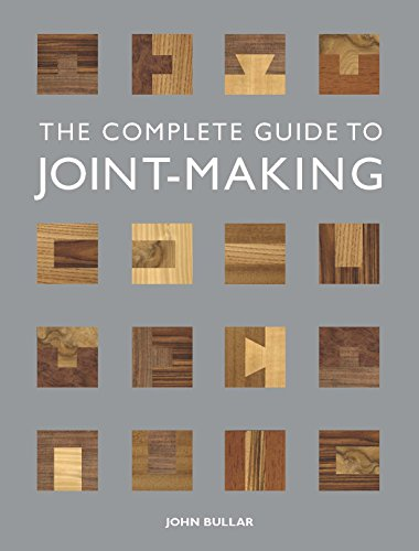 Complete Guide to Joint-Making, The By John Bullar