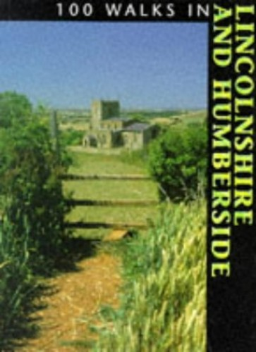 100 Walks in Lincolnshire and Humberside By Crowood Press UK