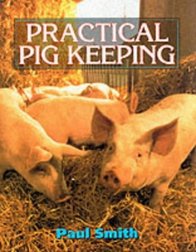 Pig Keeping Manual by Paul Smith