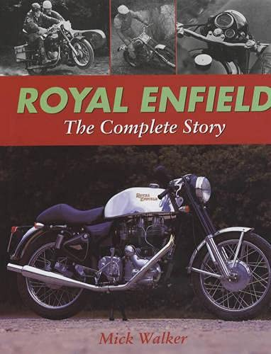 Royal Enfield: The Complete Story By Mike Walker