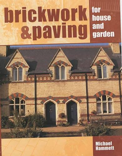 Brickwork and Paving for House and Garden By Michael Hammett