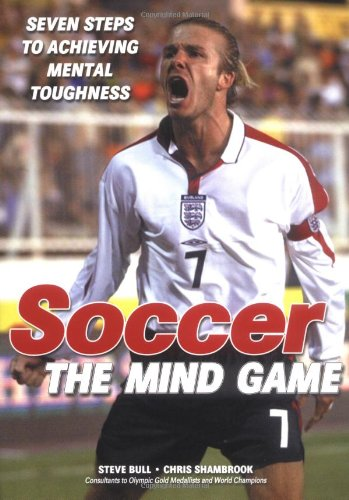 Soccer, The Mind Game By Stephen J. Bull