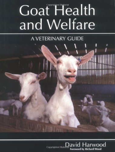 Goat Health and Welfare: A Veterinary Guide by David Harwood