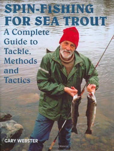 Spin-Fishing for Sea Trout By Gary Webster