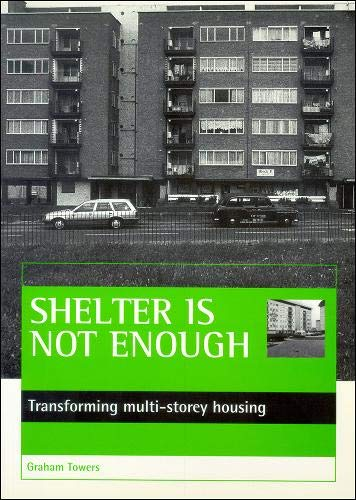 Shelter is not enough By Graham Towers