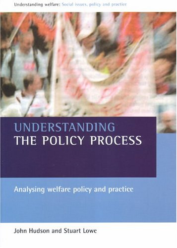 Understanding the Policy Process By John Hudson