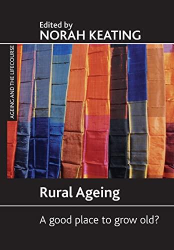Rural ageing By Norah C Keating (Department of Human Ecology, University of Alberta)