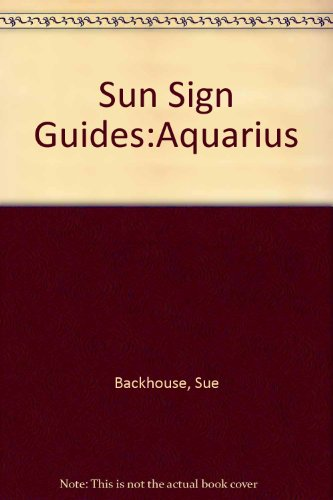 Sun Sign Guides:Aquarius By Sue Backhouse
