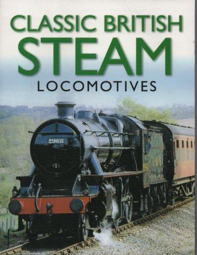 Classic British Steam Locomotives By Peter Herring