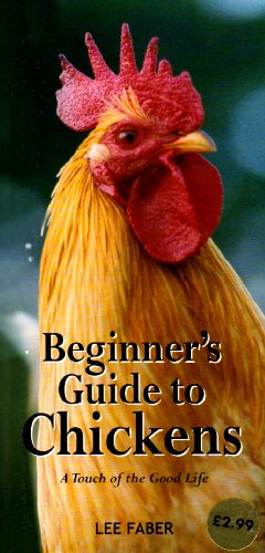 Beginners Guide to Chickens By Lee Faber
