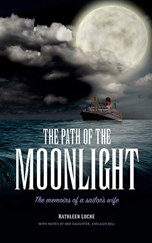 The Path of the Moonlight By Kathleen Mary Locke
