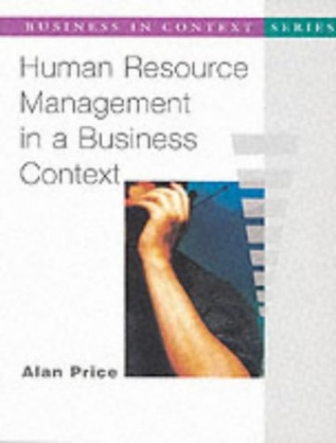 Human Resource Management in a Business Context By A. Price