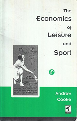 Economics of Leisure and Sport By Cooke