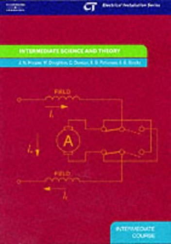 Intermediate Science and Theory: Electrical Installation Series: Intermediate Course By John Hooper