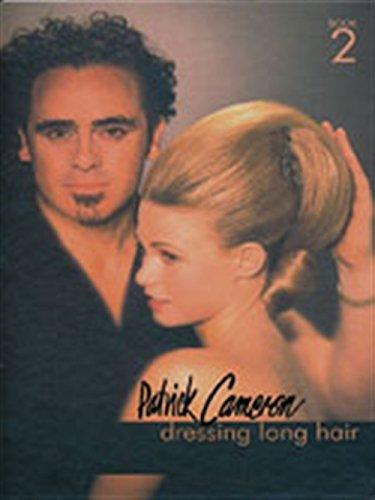 Patrick Cameron: Dressing Long Hair Book 2 By Patrick Cameron