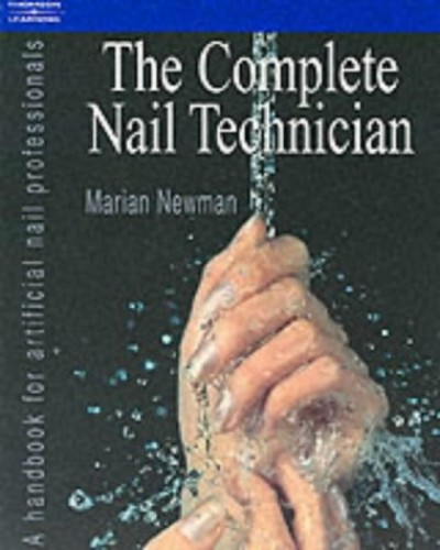 The Complete Nail Technician by Marian Newman