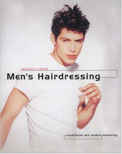 Men's Hairdressing: Traditional and Modern Barbering (Hairdressing Training Board/Macmillan) (Hairdressing Training Board/Macmillan S.) By Maurice Lister