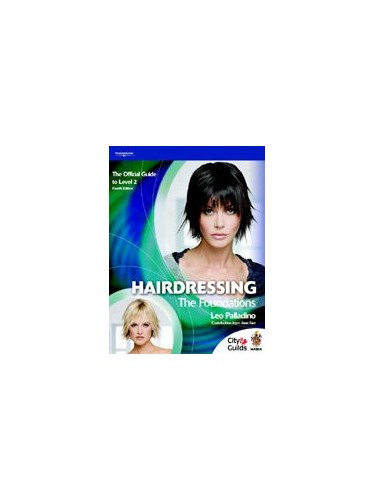 Hairdressing: Level 2: The Foundations - The Official Guide for Level 2 By Leo Palladino
