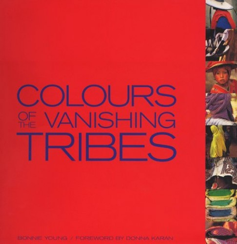 Colours of the Vanishing Tribes By Bonnie Young