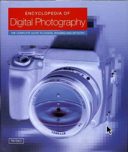 Encyclopedia of Digital Photography By Tim Daly
