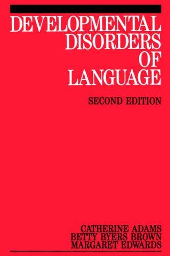 Developmental Disorders of Language By Betty Byers Brown