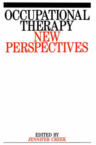 Occupational Therapy: New Perspectives By Jennifer Creek