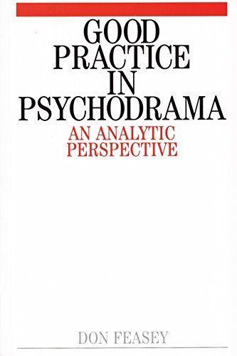 Good Practice in Psychodrama By Don Feasey