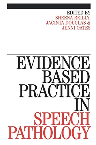 Evidence-Based Practice in Speech By Sheena Reilly