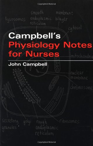 John Campbell's Physiology Notes for Nurses By John Campbell