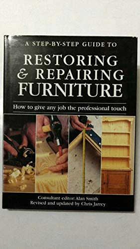 Restoring & Repairing Furniture By Chris Jarrey