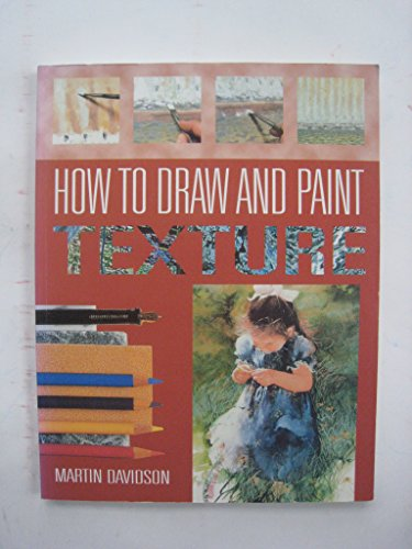 How to Draw and Paint Texture By Martin Davidson