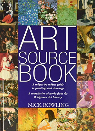 Art Source Book: A Subject-by-subject Guide to Painting and Drawing by Nick Rowling
