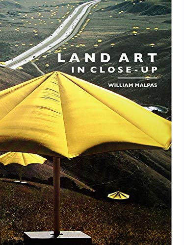 Land Art in Close-Up (Sculptors) by William Malpas
