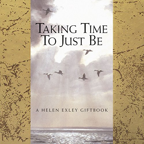Taking Time to Just be by Helen Exley