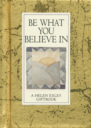 Be What You Believe in by Helen Exley